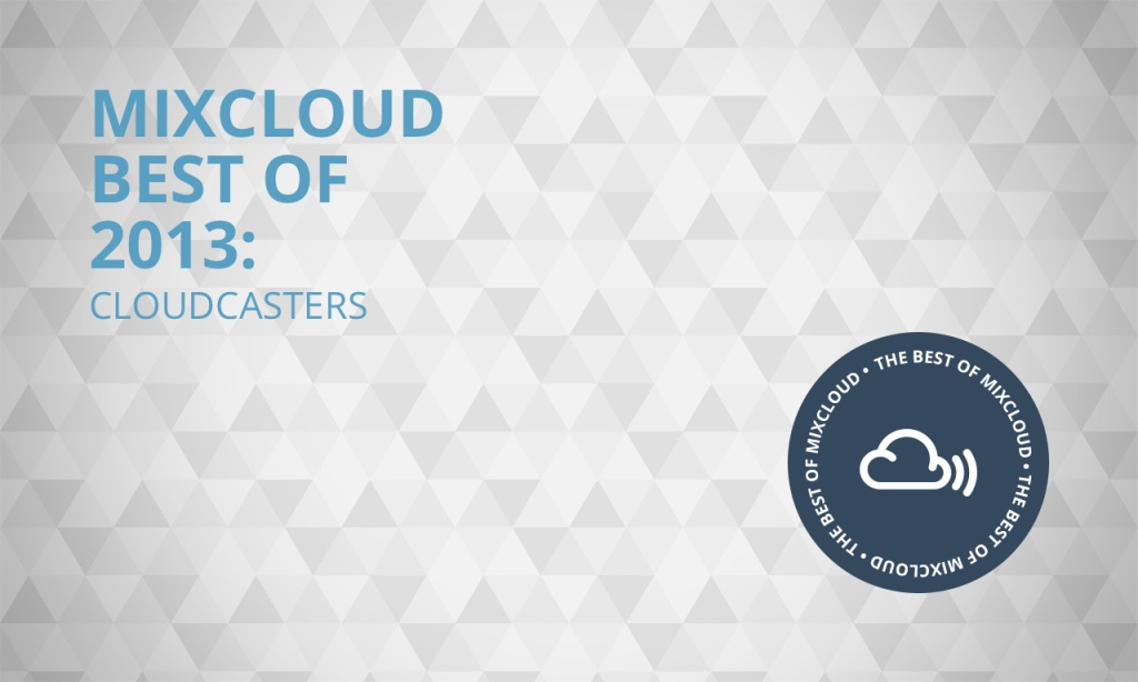 Mixcloud Best of 2013 Top 100 Cloudcasters