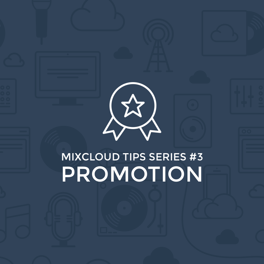 mixcloud tips: promotion