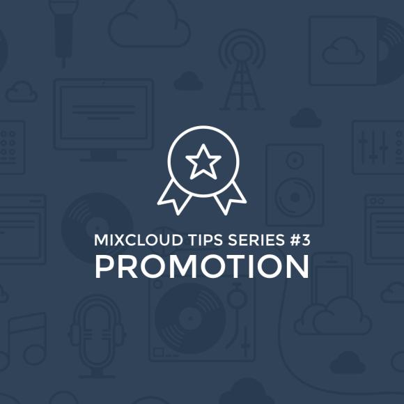 mixcloud tips: promotion